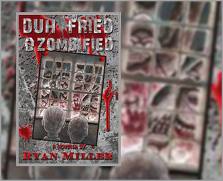 Duh Fried & Zombified book signing with author Ryan Miller