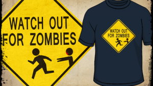Watch Out For Zombies - T Shirt