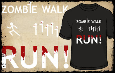 Zombie Walk....RUN! - Shirt