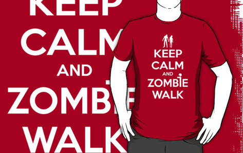 keep calm and zombie walk